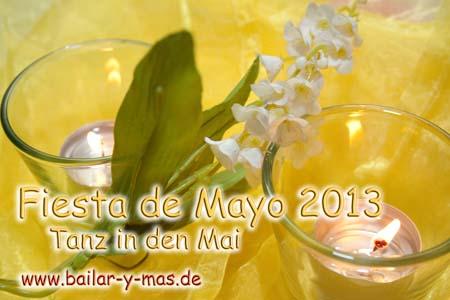 Fiesta de Mayo – Tanz in den Mai 2013